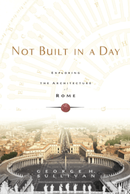 Not Built in a Day - George H. Sullivan