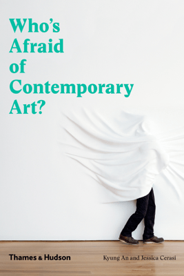 Who's Afraid of Contemporary Art? - Kyung An & Jessica Cerasi