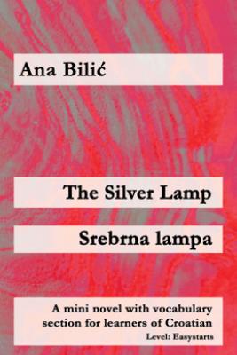 The Silver Lamp / Srebrna lampa - Ana Bilić