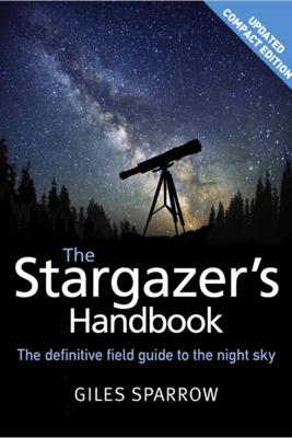 The Stargazer's Handbook - Giles Sparrow