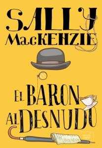 El barón al desnudo - Sally MacKenzie pdf download