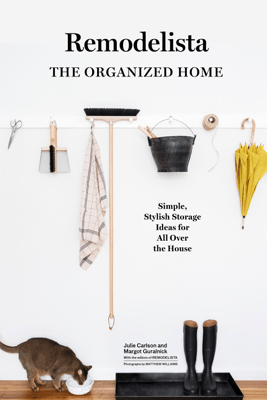 Remodelista: The Organized Home - Julie Carlson