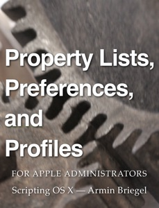 Property Lists, Preferences and Profiles for Apple Administrators - Armin Briegel pdf download