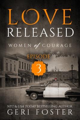 Love Released: Episode Three - Geri Foster pdf download