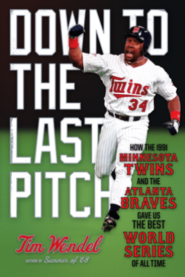 Down to the Last Pitch - Tim Wendel