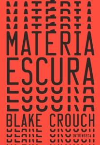 Matéria escura - Blake Crouch pdf download