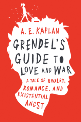 Grendel's Guide to Love and War - A. E. Kaplan