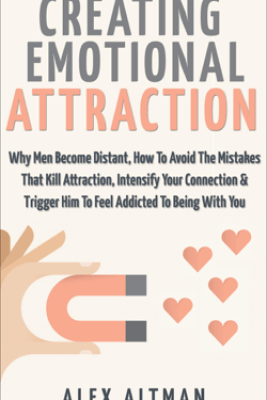 Creating Emotional Attraction - Alex Altman