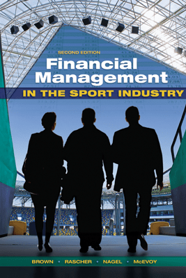 Financial Management in the Sport Industry - Brown T Matthew