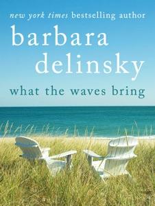 What the Waves Bring - Barbara Delinsky pdf download