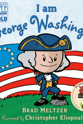 I am George Washington - Brad Meltzer & Christopher Eliopoulos