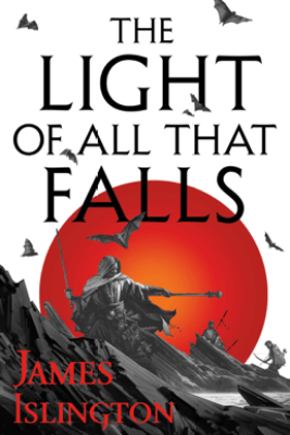 The Light of All That Falls - James Islington