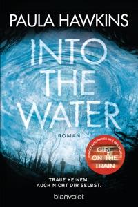 Into the Water - Traue keinem. Auch nicht dir selbst. - Paula Hawkins pdf download