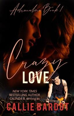 Crazy Love: A Rock Star Romance - Callie Bardot pdf download