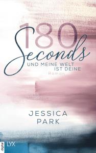 180 Seconds - Und meine Welt ist deine - Jessica Park pdf download
