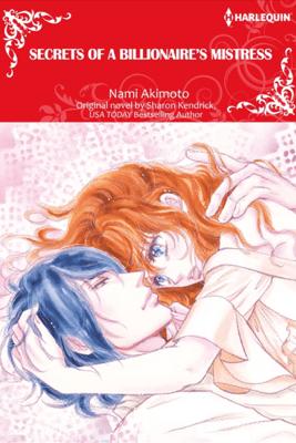 Secrets of a Billionaire's Mistress - Nami Akimoto & Sharon Kendrick