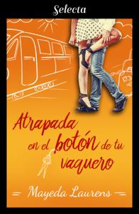 Atrapada en el botón de tu vaquero (Cinco chicos con suerte 1) - Mayeda Laurens pdf download