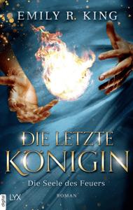 Die letzte Königin - Die Seele des Feuers - Emily R. King pdf download