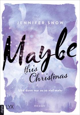 Maybe this Christmas - Und dann war es so viel mehr - Jennifer Snow pdf download