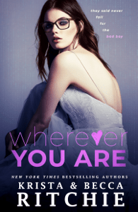 Wherever You Are - Krista Ritchie & Becca Ritchie pdf download