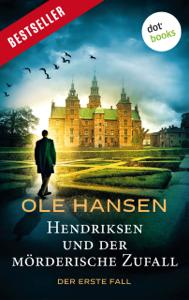 Hendriksen und der mörderische Zufall: Der erste Fall - Ole Hansen pdf download