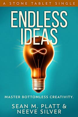 Endless Ideas - Neeve Silver & Sean M. Platt