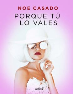 Porque tú lo vales - Noe Casado pdf download