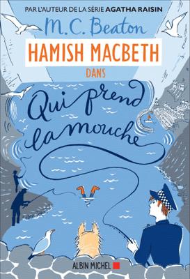 Hamish Macbeth 1 - Qui prend la mouche - Karine Guerre & M.C. Beaton pdf download