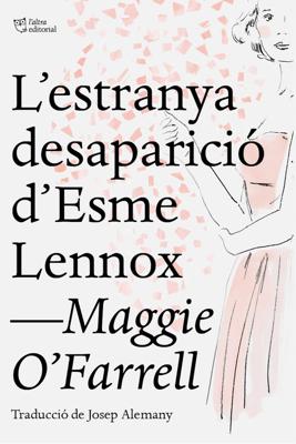 L'estranya desaparició d'Esme Lennox - Maggie O'Farrell pdf download