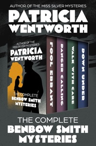The Complete Benbow Smith Mysteries - Patricia Wentworth pdf download