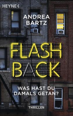 Flashback – Was hast du damals getan? - Andrea Bartz pdf download