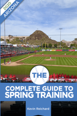 The Complete Guide to Spring Training 2020 / Arizona - Kevin Reichard