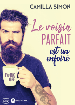 Le voisin parfait est un enfoiré - Camilla Simon pdf download