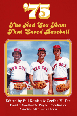 '75: The Red Sox Team that Saved Baseball - Society for American Baseball Research