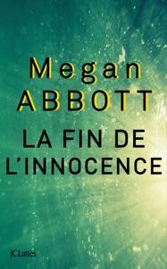 La fin de l'innocence - Megan Abbott pdf download