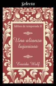 Una alianza lujuriosa (Idilios de temporada 2) - Eneida Wolf pdf download