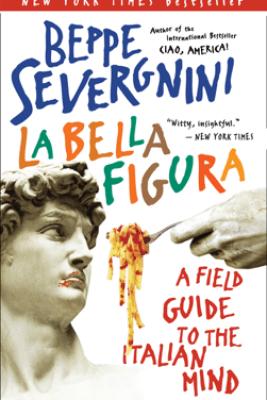 La Bella Figura - Beppe Severgnini