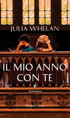 Il mio anno con te - Julia Whelan pdf download