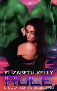 Rule (Draax Series Book Two) - Elizabeth Kelly pdf download