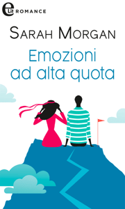 Emozioni ad alta quota (eLit) - Sarah Morgan pdf download