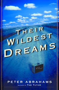 Their Wildest Dreams - Peter Abrahams pdf download