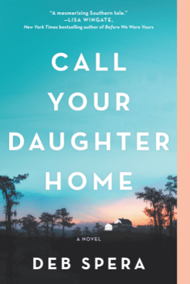 Call Your Daughter Home - Deb Spera