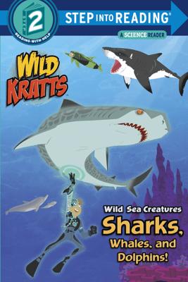 Wild Sea Creatures: Sharks, Whales and Dolphins! (Wild Kratts) - Chris Kratt & Martin Kratt
