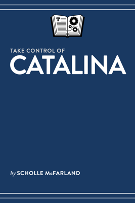 Take Control of Catalina - Scholle McFarland