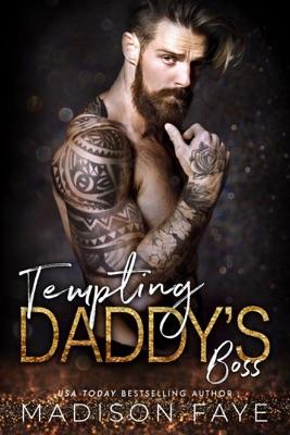 Tempting Daddy's Boss - Madison Faye pdf download