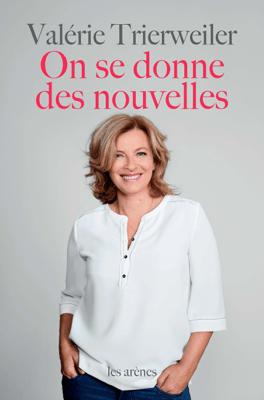 On se donne des nouvelles - Valérie Trierweiler pdf download