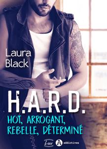H.A.R.D. - Hot, arrogant, rebelle, déterminé - Laura Black pdf download