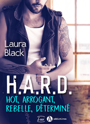H.A.R.D. - Hot, arrogant, rebelle, déterminé - Laura Black pdf download