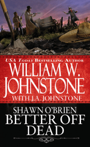 Better off Dead - William W. Johnstone & J.A. Johnstone pdf download