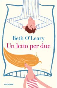 Un letto per due - Beth O'Leary pdf download